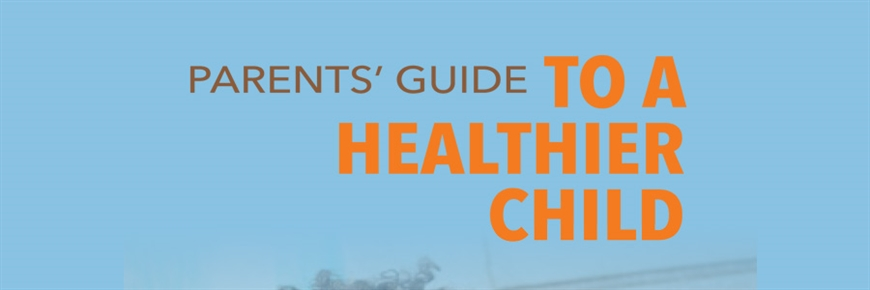 Parents' Guide to a Healthier Child